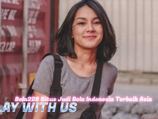 Bola228 Situs Judi Bola Indonesia Terbaik Asia