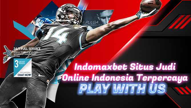 Indomaxbet Situs Judi Online Indonesia Terpercaya