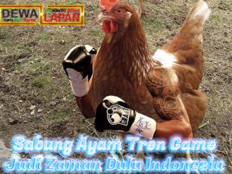 Sabung Ayam Tren Game Judi Zaman Dulu Indonesia